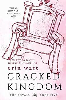 Cracked Kingdom (The Royals Book 5) by [Watt, Erin]
