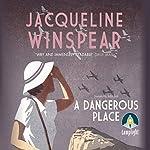 A Dangerous Place | Jacqueline Winspear