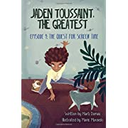 Jaden Toussaint, the Greatest Episode 1: The Quest for Screen Time (Volume 1)
