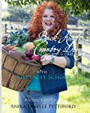Back Roads Country Living with Kim Lacey Schock, Kimberly Schock, 1490425527
