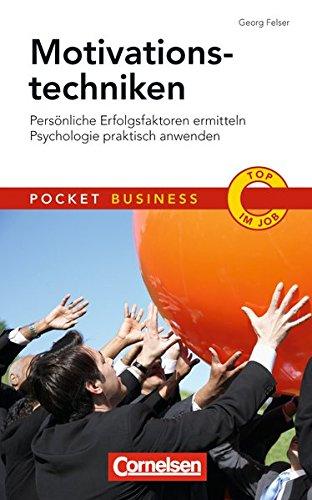 Motivationstechniken: Persönliche Erfolgsfaktoren ermitteln. Psychologie praktisch anwenden (Cornelsen Scriptor - Pocket Business)