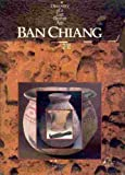 Ban Chiang : Discovery of a Lost Bronze Age, University of Pennsylvania, University Museum Staff and White, Joyce, 0812211375