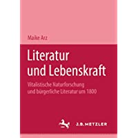 Literatur und Lebenskraft: Vitalistische Naturforschung und bürgerliche Literatur um 1800. M&P Schriftenreihe (German Edition)