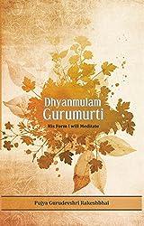 Dhyanmulam Gurumurti - His Form I will Meditate