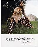Ossie Clark 1965/74, Judith Watt, 1851774580