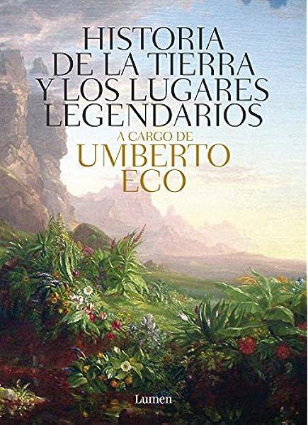 Historia de las tierras y los lugares legendarios Lumen: Amazon.es: Eco, Umberto, María Pons Irazazabal;: Libros