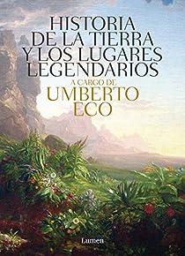 Historia de las tierras y los lugares legendarios par Eco
