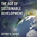The Age of Sustainable Development Audiobook by Jeffrey D. Sachs Narrated by Bob Souer
