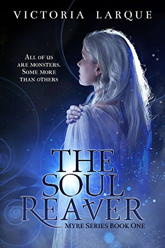 The Soul Reaver (Myre Series Book One 1) by [Larque, Victoria]