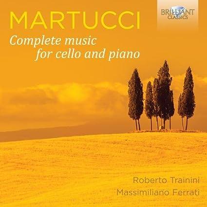 Martucci: Complete Music for Cello and Piano