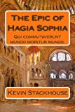 The Epic of Hagia Sophia, Kevin Stackhouse, 1482081725
