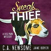 Sneak Thief: A Dog Park Mystery: Lia Anderson Dog Park Mysteries, Book 4 | C. A. Newsome