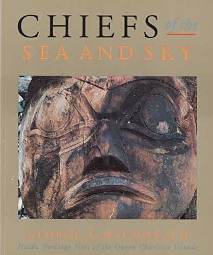 Chiefs of the Sea and Sky: Haida Heritage Sites of for sale  Delivered anywhere in USA
