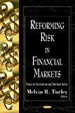 Reforming Risk in Financial Markets, , 1606924451