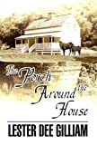 The Porch Around the House, Lester Dee Gilliam, 1462662269