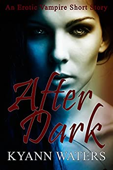 After Dark: An Erotic Vampire Short Story by [Waters, KyAnn]