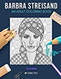 BARBRA STREISAND: AN ADULT COLORING BOOK: A Barbra Streisand Coloring Book For Adults