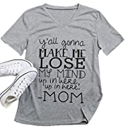 Y'all Gonna Make Me Lose My Mind T-Shirt Women Letters Print V-Neck Tops Blouse