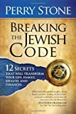 img - for Breaking the Jewish Code: Twelve Secrets That Will Transform Your Life, Family, Health, and Finances by Perry Stone (1-Apr-2009) Hardcover book / textbook / text book