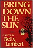 Bring down the Sun, Betty Lambert, 0670248576