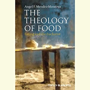 The Theology of Food Audiobook