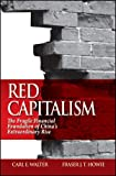 img - for Red Capitalism: The Fragile Financial Foundation of China's Extraordinary Rise book / textbook / text book