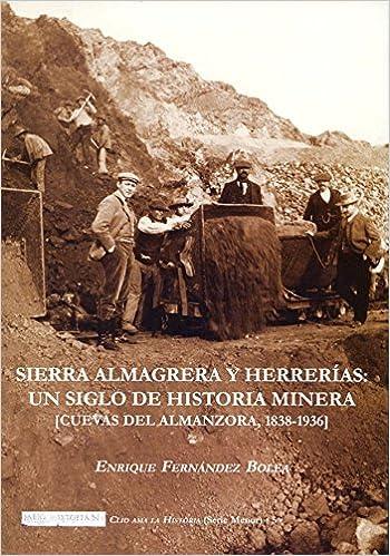 Sierra Almagrera y herrerías: Un siglo de historia minera ...