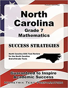 Book North Carolina Grade 7 Mathematics Success Strategies Study Guide: North Carolina Eog Test Review for the North Carolina End-Of-Grade Tests