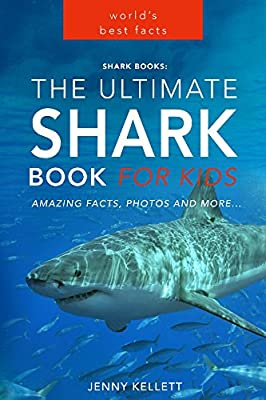 Shark Books: The Ultimate Shark Book for Kids: PLUS Amazing Shark Photos (Animal Fact Books 2)