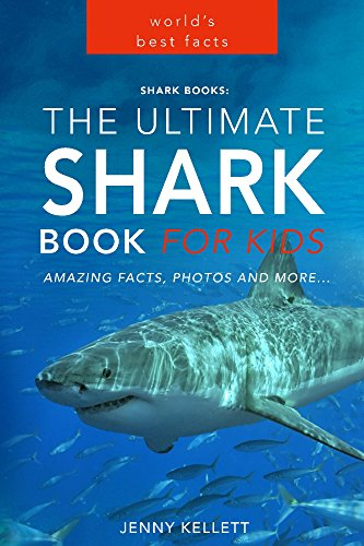 Shark Books: The Ultimate Shark Book for Kids: PLUS Amazing Shark Photos