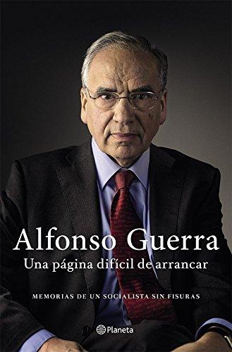 Una página difícil de arrancar: Memorias de un socialista sin fisuras (Spanish Edition)