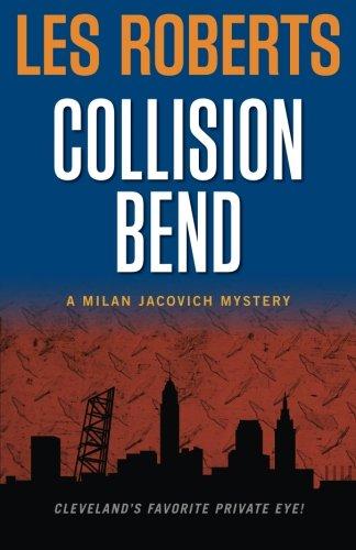 Collision Bend: A Milan Jacovich Mystery (Milan Jacovich Mysteries) (Volume 7)