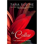 The Collar: The Submissive Series, Book 6 | Tara Sue Me