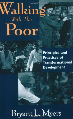 Walking With the Poor: Principles and Practices of...