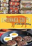 Cincinnati Goetta: A Delectable History (American Palate)
