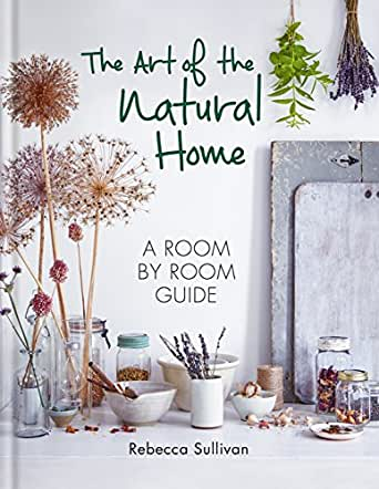The Art of the Natural Home by Rebecca Sullivan   Stay At Home Mum