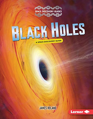 Black Holes: A Space Discovery Guide (Space Discovery Guides)