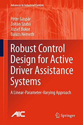 Robust Control Design for Active Driver Assistance Systems: A Linear-Parameter-Varying Approach (Advances in Industrial Control)