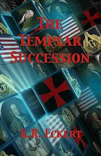The Templar Succession by K. R. Eckert ebook deal