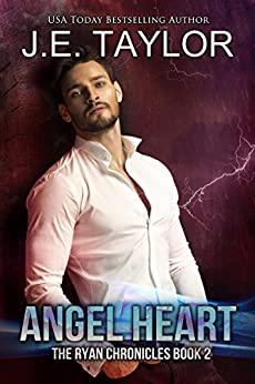 Angel Heart (The Ryan Chronicles Book 2) by [Taylor, J.E.]