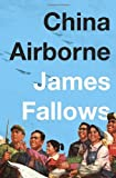 img - for China Airborne by James Fallows (2012-05-15) book / textbook / text book