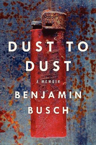 Busch Hood - Dust to Dust: A Memoir