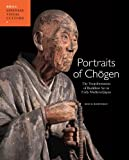 Portraits of Chogen : The Transformation of Buddhist Art in Early Medieval Japan, Rosenfield, J. M., 9004168648
