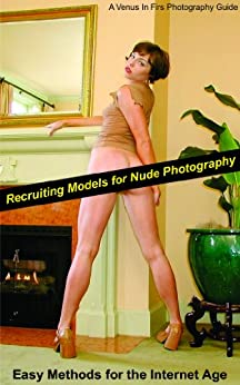 Recruiting Models For Nude Photography (Venus In Firs Photography Guides) by [Hunscher, Thomas]
