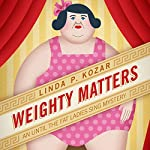 Weighty Matters: Until the Fat Ladies Sing Mysteries, Book 6 | Linda P. Kozar