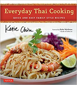 Amazon everyday thai cooking quick and easy family style amazon everyday thai cooking quick and easy family style recipes thai cookbook 100 recipes 9780804843713 katie chin masano kawana forumfinder Images