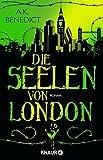 Die Seelen von London: Roman