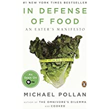 In Defense of Food: An Eater's Manifesto by Michael Pollan (2009-04-28)
