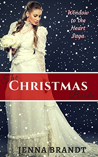 The Christmas Bride: Christian Western Historical (Window to the Heart Saga Spin-off Book 3)