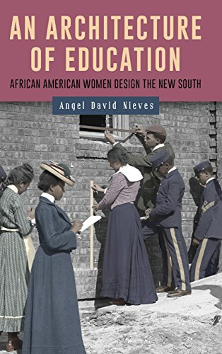 Search : An Architecture of Education: African American Women Design the New South (Gender and Race in American History)